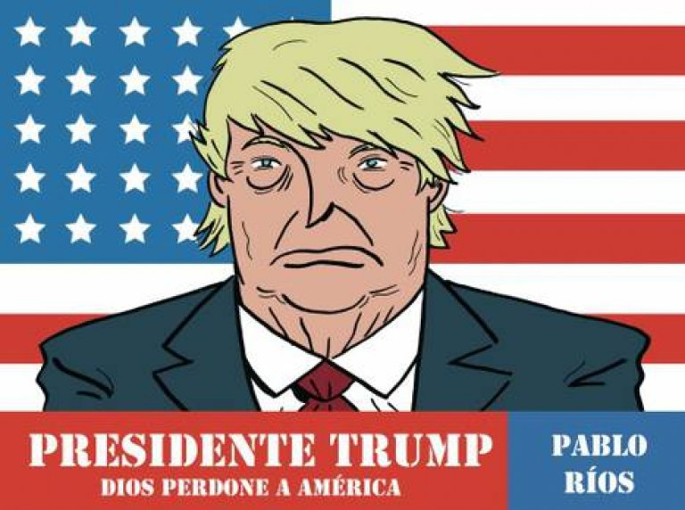 "portada de ""Presidente Trump. Dios perdone a América"""